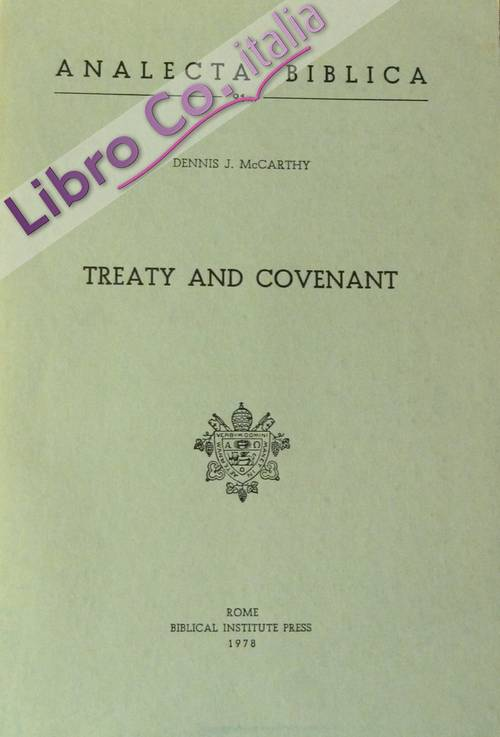 Treaty and covenant. A study in form in the ancient oriental documents and in the Old Testament