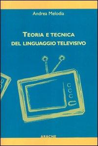 Teoria e tecnica del linguaggio televisivo