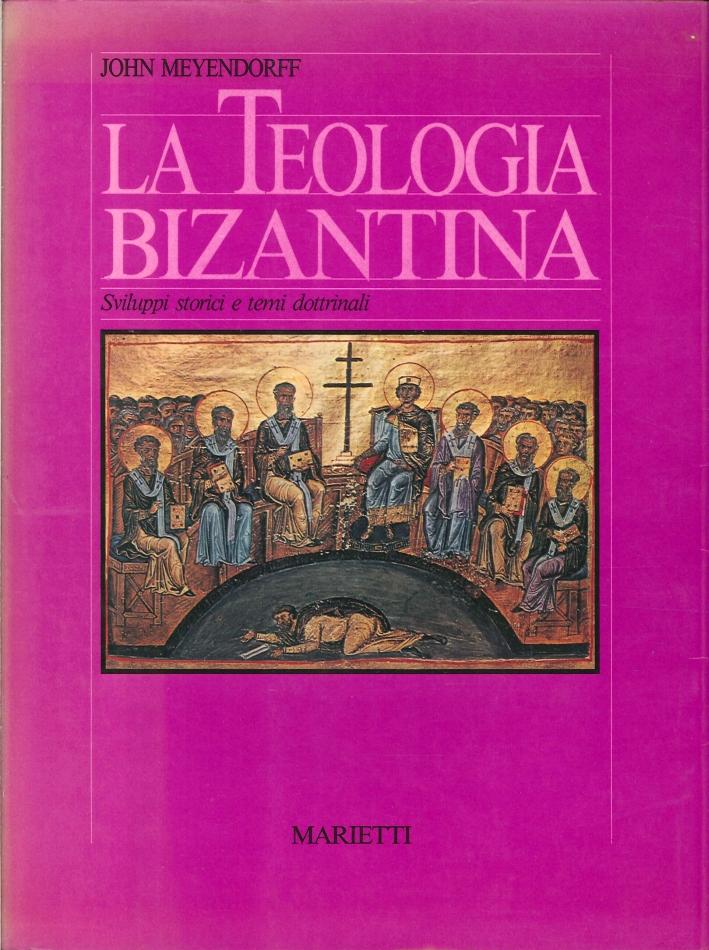 La Teologia Bizantina. Sviluppi Storici e Temi Dottrinali