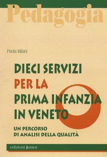 Dieci servizi per la prima infanzia in Veneto. Un percorso di analisi della qualità