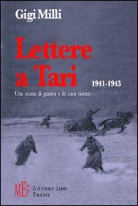 Lettere a Tari 1941-1943. Una storia di guerra e di casa nostra