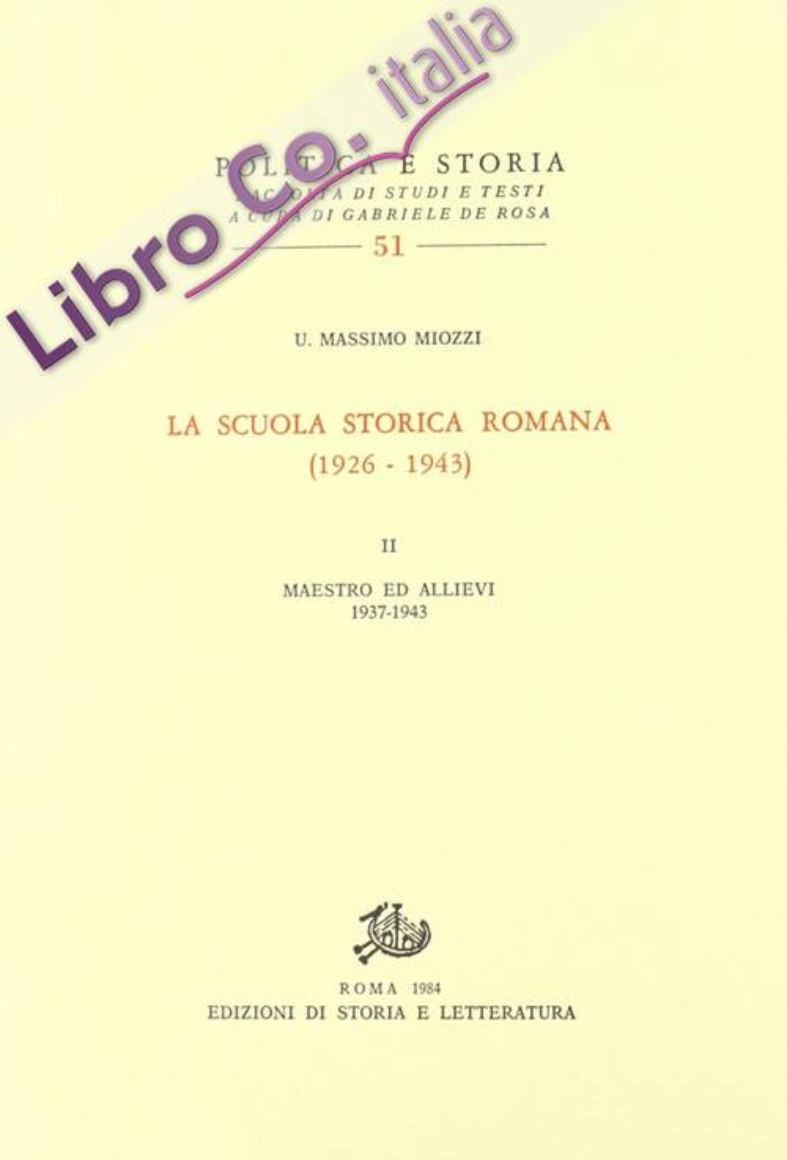 La scuola storica romana (1926-43). Vol. 2: Maestro ed allievi (1937-1943)