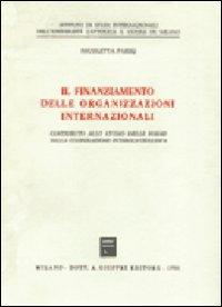 Il finanziamento delle organizzazioni internazionali. Contributo allo studio delle forme della cooperazione intergovernativa.