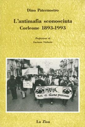 L'Antimafia Sconosciuta. Corleone 1893-1993.