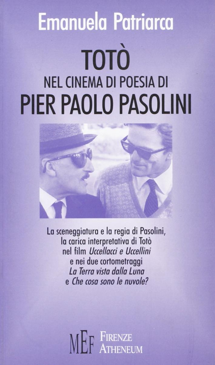 Totò nel cinema di poesia di Pier Paolo Pasolini. Lo straordinario incontro di due grandi personaggi