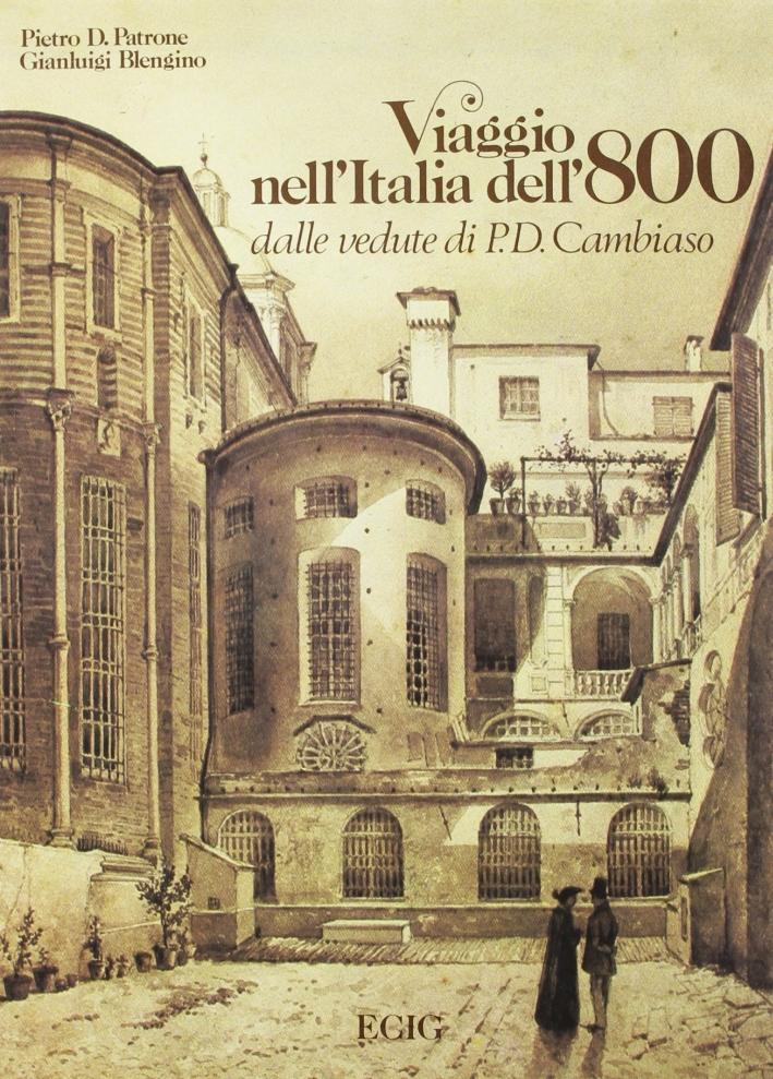 Viaggio nell'Italia dell'Ottocento dalle vedute di P. D. Cambiaso