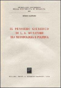 Il pensiero giuridico di L. A. Muratori tra metodologia e politica