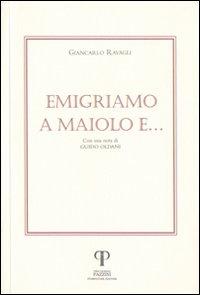 Emigriamo a Maiolo e...