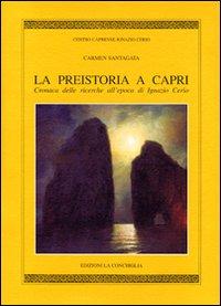 La preistoria a Capri. Cronaca delle ricerche all'epoca di Ignazio C erio