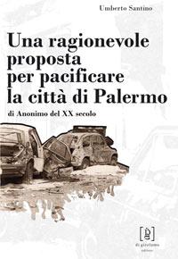 Una ragionevole proposta per pacificare la città di Palermo