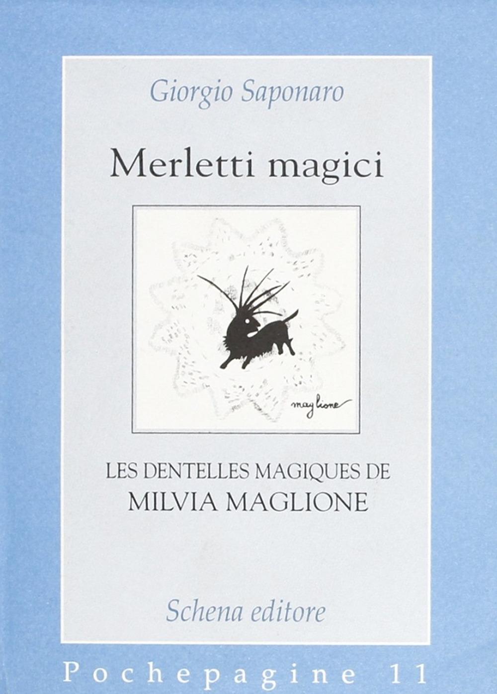 Merletti magici. Les dentelles magiques de Milvia Maglione.