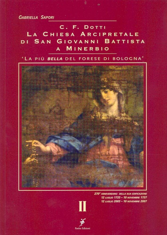 C. F. Dotti. La Chiesa Arcipretale di San Giovanni Battista a Minerbio. 'La più bella del Forese di Bologna'