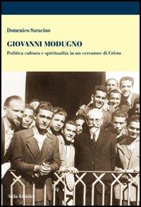Giovanni Modugno. Politica cultura e spiritualità in un cercatore di Cristo