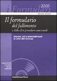 Il formulario del fallimento e delle altre procedure concorsuali. Istanze, atti e provvedimenti in oltre 450 formule. Con CD-ROM.