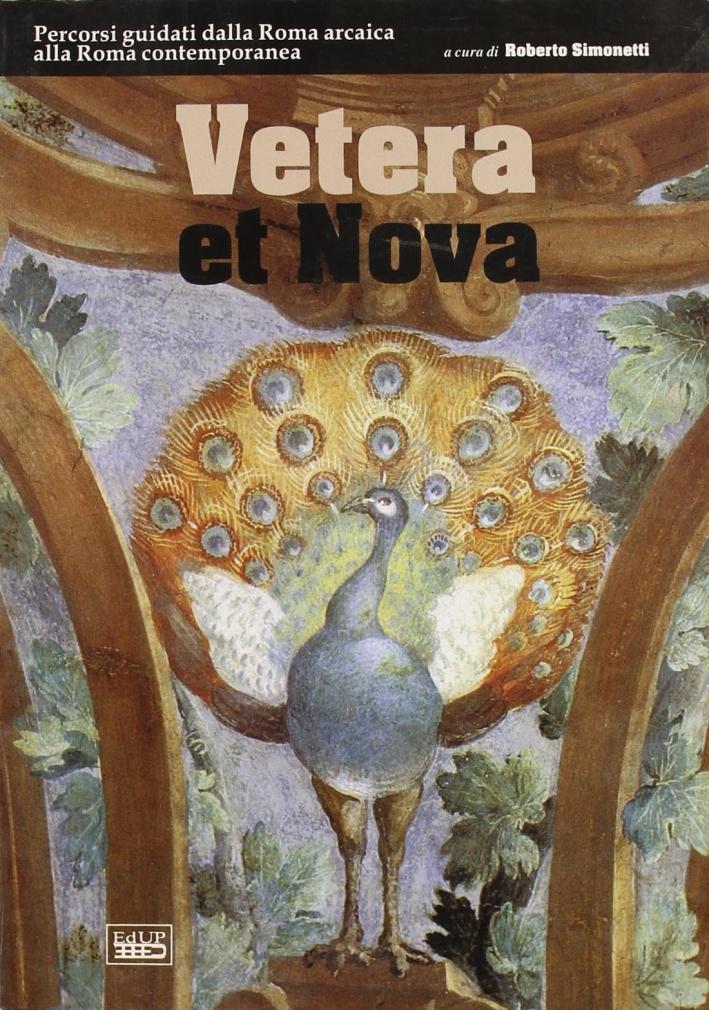 Vetera et nova. Percorsi guidati dalla Roma arcaica alla Roma contemporanea.