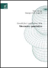Concetti fisici e applicazioni della meccanica quantistica.