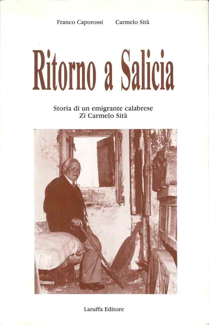 Ritorno a Salicia. Storia di un emigrante calabrese, zio Carmelo Sità.