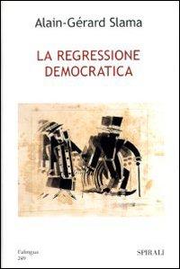 La Regressione Democratica.