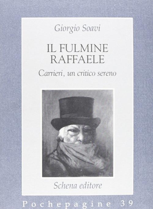 Il fulmine Raffaele Carrieri, un critico sereno.