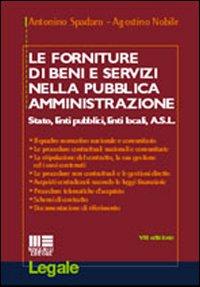 Le forniture di beni e servizi nella pubblica amministrazione. Stato, enti pubblici, enti locali, Asl