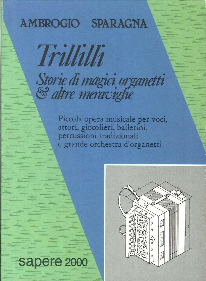 Trillilli. Storie di magici organetti e altre meraviglie.