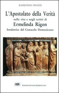 L'apostolato della verità nella vita e negli scritti Ermelinda Rigon fondatrice del cenacolo domenicano