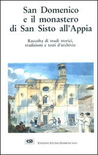 San Domenico e il monastero di San Sisto all'Appia.