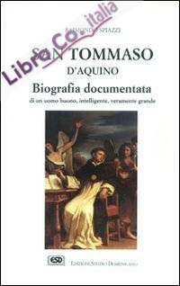 San Tommaso d'Aquino. Biografia documentata