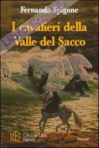 I cavalieri della valle del Sacco. Piccole storie per avvicinare i ragazzi ai grandi temi d'attualità