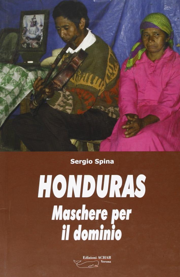 Honduras. Maschere per il dominio