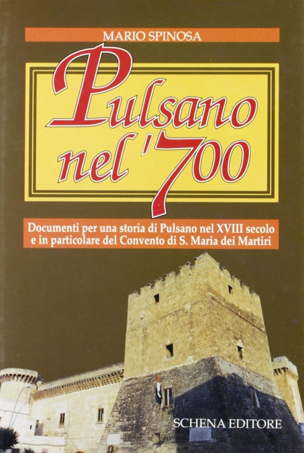 Pulsano nel '700. Documenti per una storia di Pulsano nel XVIII secolo e in particolare del Convento di S. Maria dei Martiri