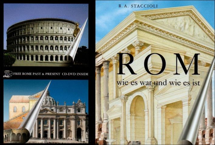 Roma come era e com'è. Con ricostruzioni dei monumenti antichi. [German Ed.]
