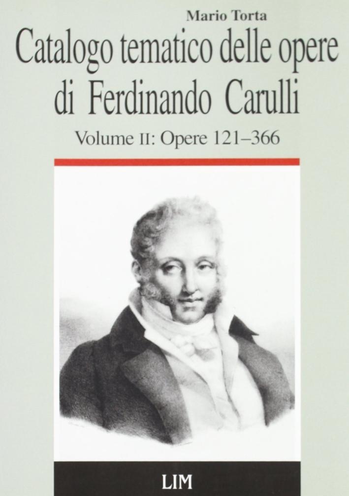 Catalogo tematico delle opere di Ferdinando Carulli. Vol. 2: Le opere con numero: opere 121-366...