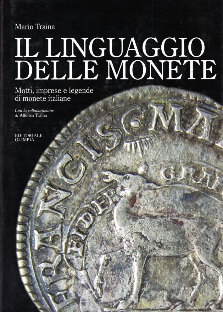 Il linguaggio delle monete. Motti, imprese, leggende di monete italiane