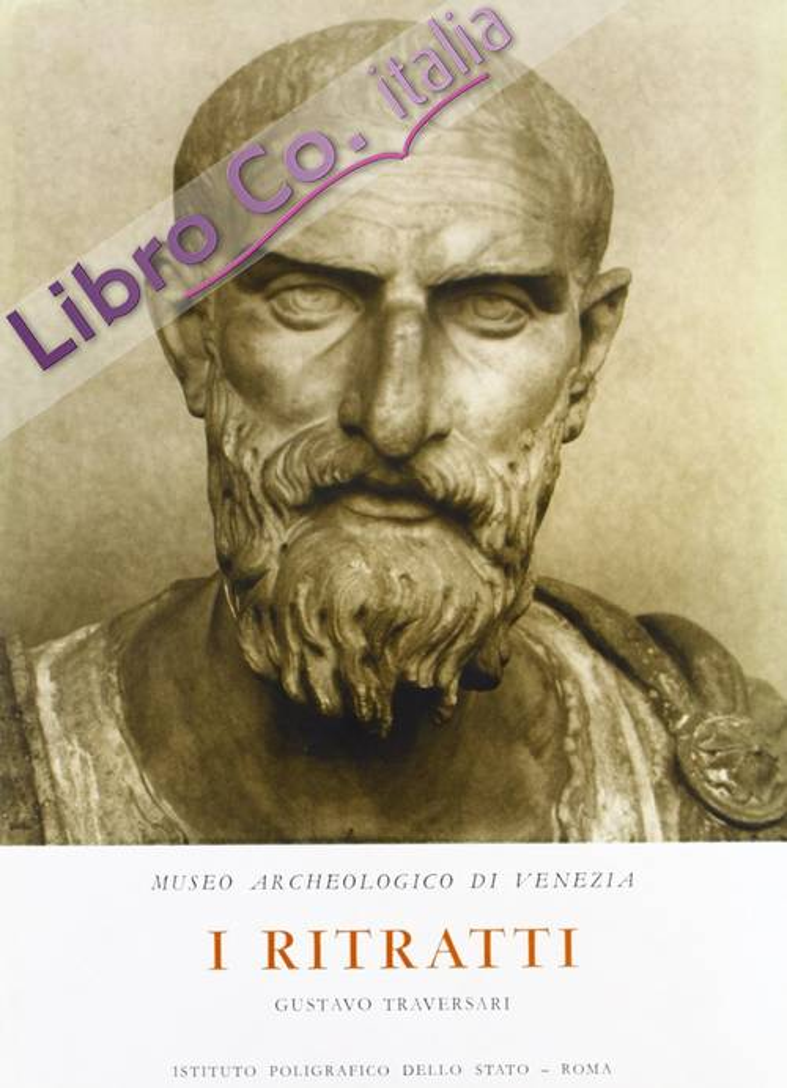 Museo archeologico di Venezia. I ritratti. Catalogo