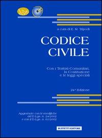 Codice civile. Con i trattati comunitari, la Costituzione e le leggi speciali