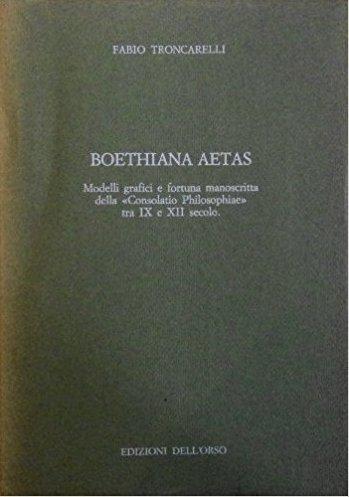 Boethiana aetas. Modelli grafici e fortuna manoscritta della