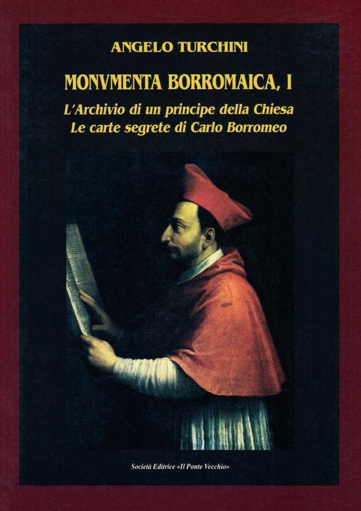 Monumenta Borromaica. L'archivio di un principe della Chiesa. Le carte segrete di Carlo Borromeo
