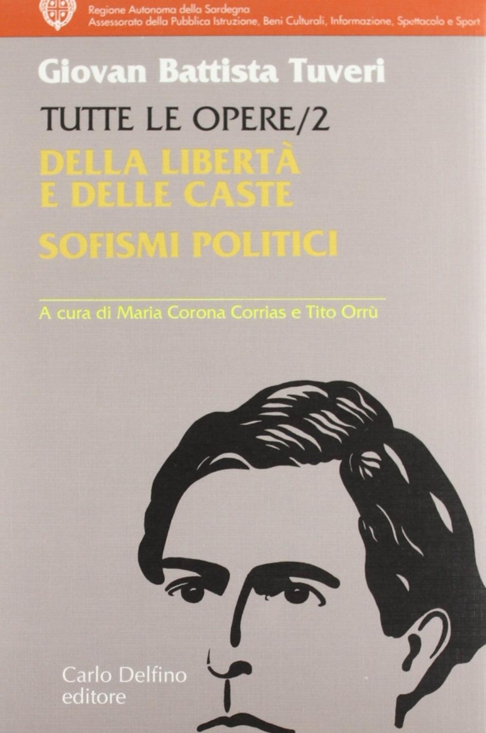 Tutte le opere. Vol. 2: Della libertà e delle caste. Sofismi politici
