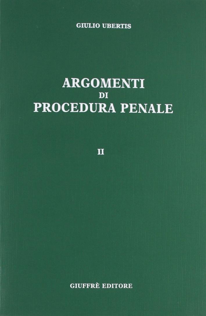 Argomenti di procedura penale. Vol. 2
