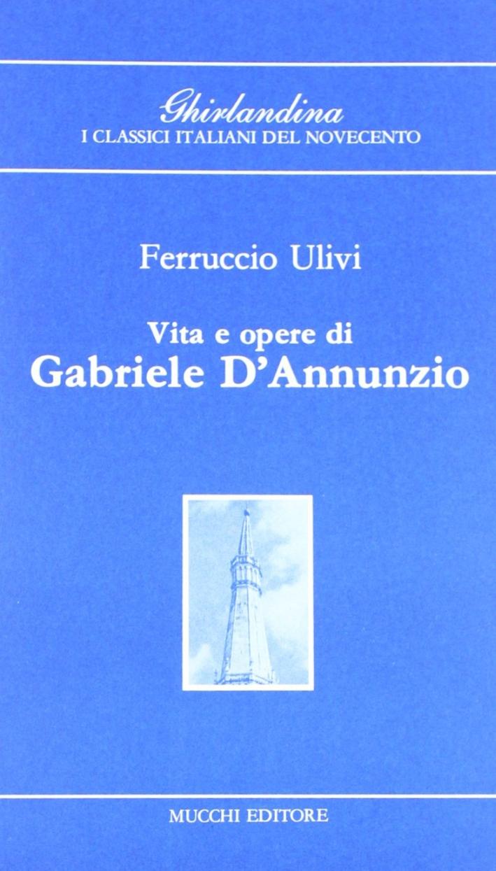 Vita e opere di Gabriele D'Annunzio