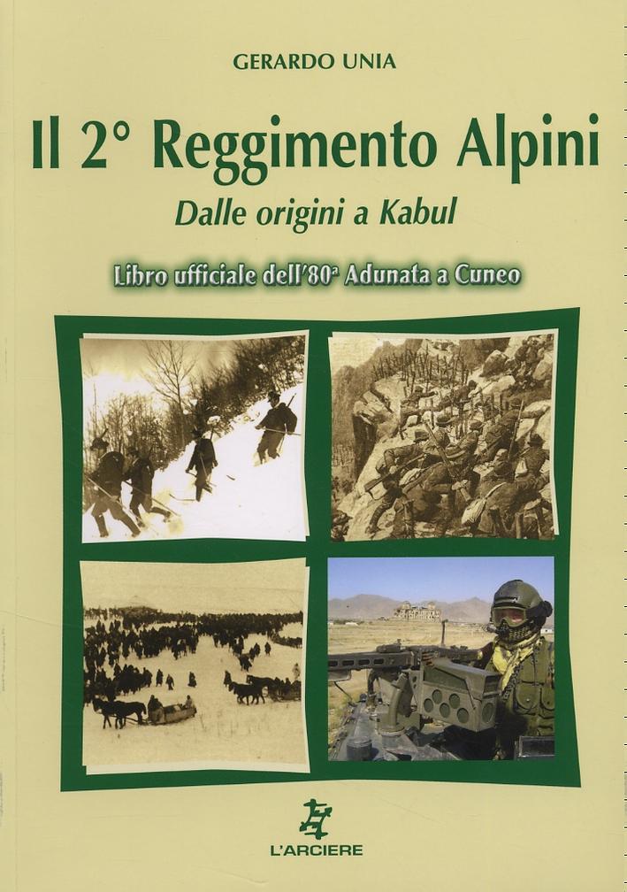 Il 2° Reggimento Alpini. Dalle origini a Kabul