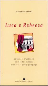 Luca e Rebecca. Un amore in 17 commedie di 17 battute