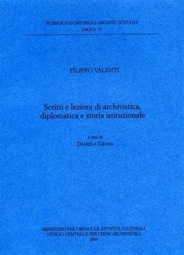 Scritti e lezioni di archivistica, diplomatica e storia istituzionale