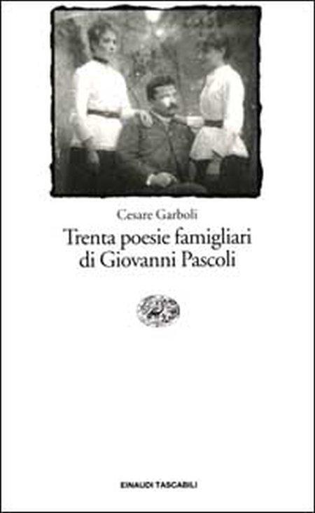 Trenta poesie famigliari di Giovanni Pascoli.