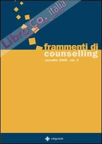Frammenti di counselling. Raccolta 2005. Vol. 2