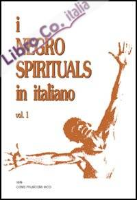 I negro spirituals in italiano. Vol. 1