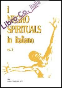 I negro spirituals in italiano. Vol. 2