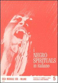 I negro spirituals in italiano. Vol. 5