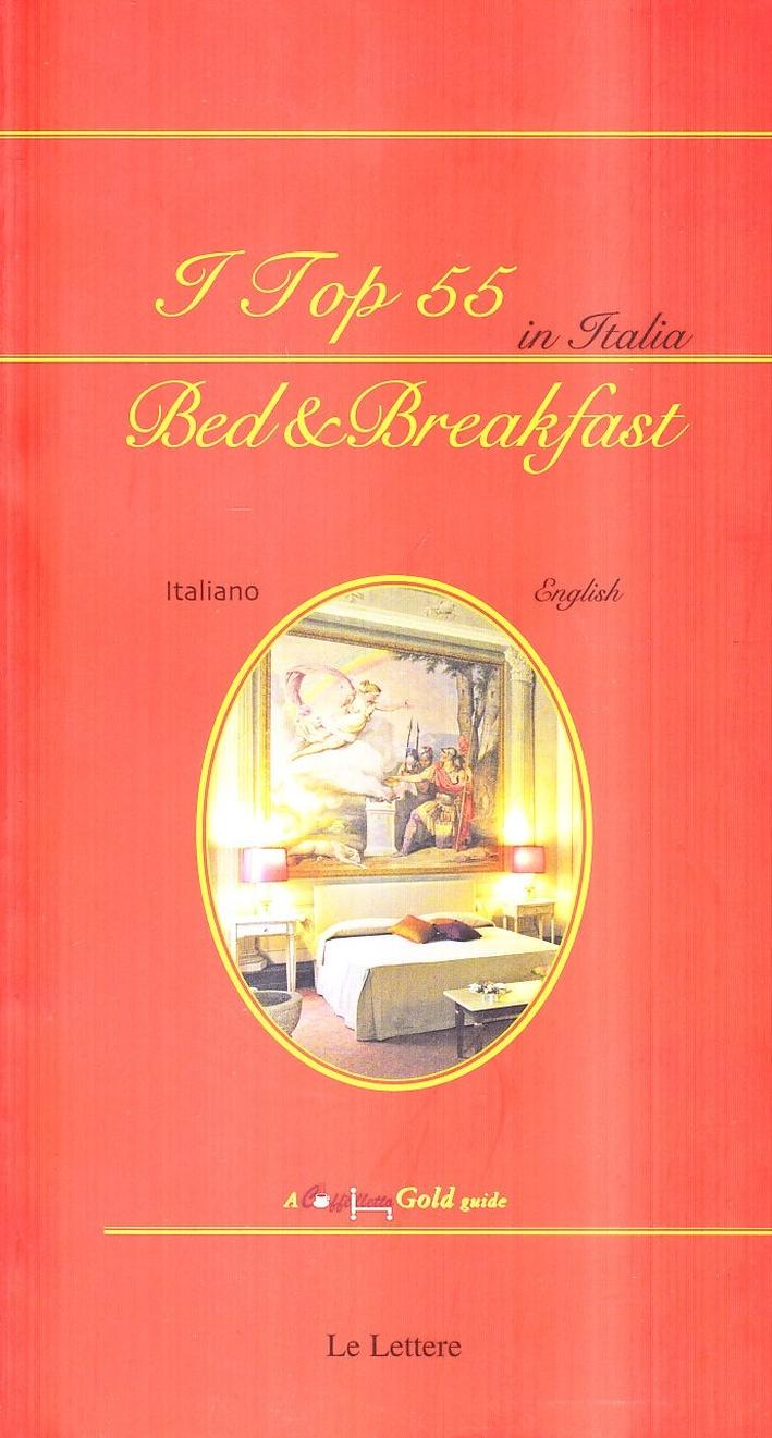 I Top 55 in Italia. Bed & Breakfast Gold Guide Caffèlletto 2006.